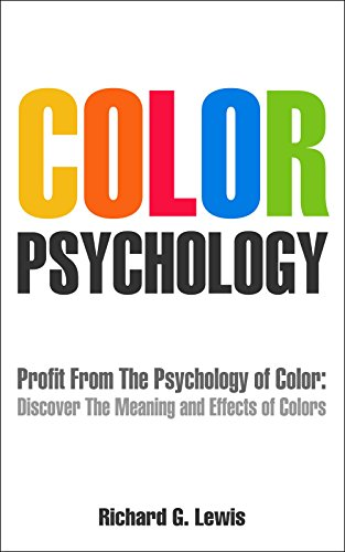 Color Psychology: Discover the Meaning and Effect of Colors