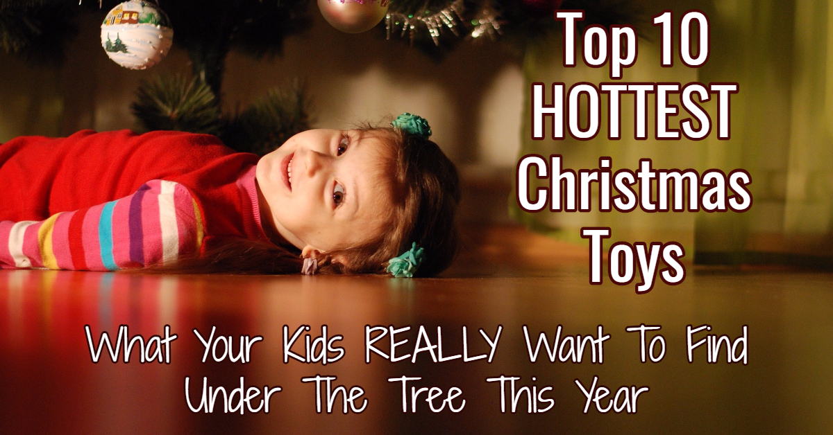 10 HOTTEST Christmas Toys This Year - What ARE They?  What Do They DO?  And where to FIND them!