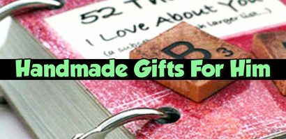 26 Handmade Gift Ideas For Him – DIY Gifts He Will Love For Valentines, Anniversaries, Birthday or ANY Special Occasion