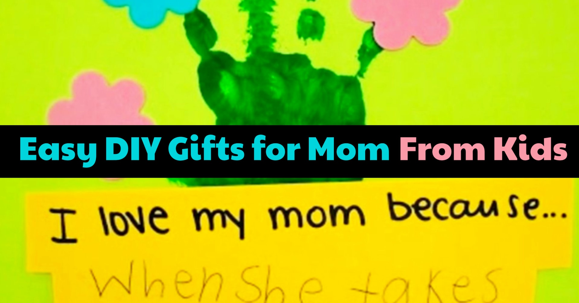 Easy DIY gifts for mom from kids - gift ideas for mom kids can make
