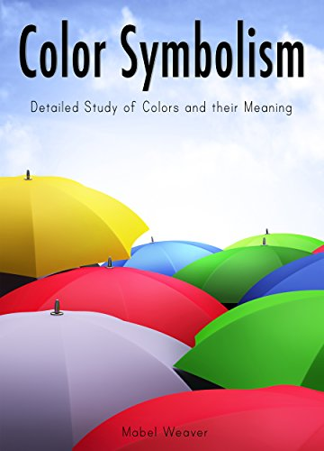 Color Symbolism: Detailed Study of Colors and their Meaning