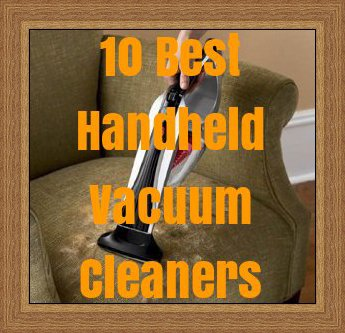 10 Best Handheld Vacuum Cleaners for 2017