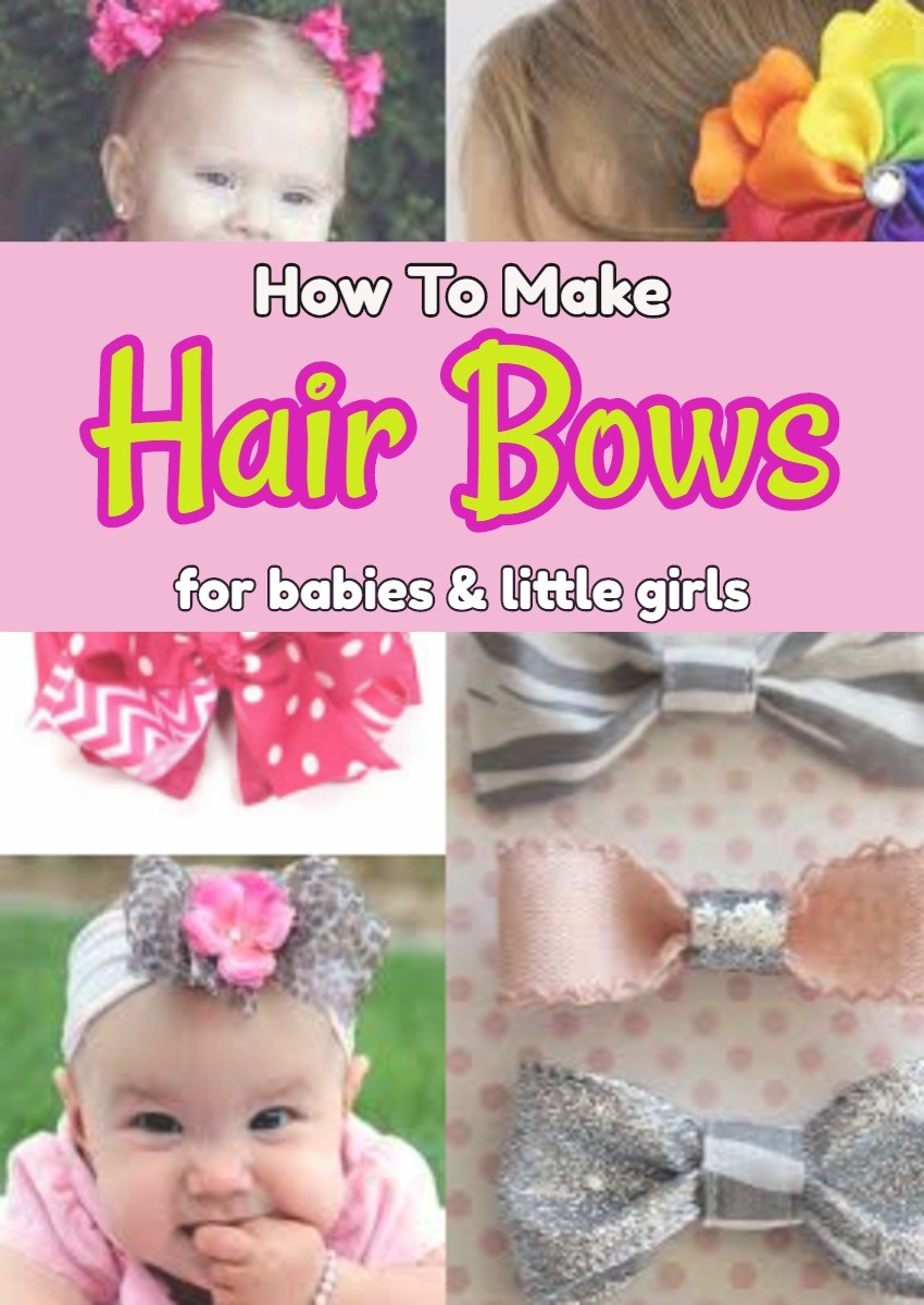 How to make hair bows for babies, toddlers and little girls - DIY ideas for infant hair bows, cheer bows, boutique bows, holiday bows and more
