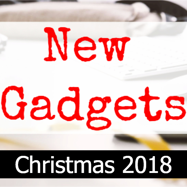 New gadgets for Christmas 2018