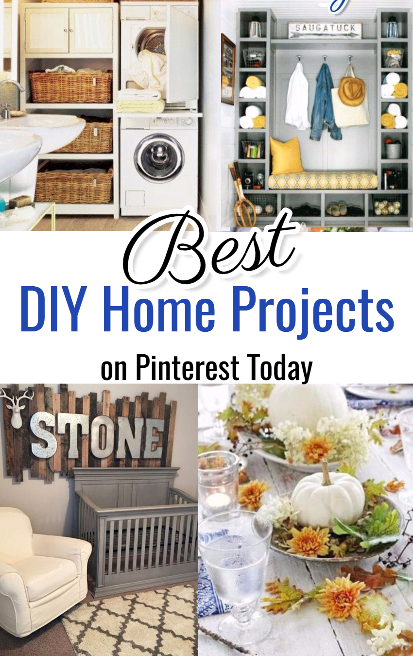 Pinterest DIY Home Projects To Try • Best DIY Home Projects on Pinterest Today