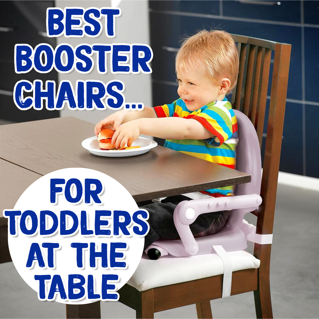 Toddler Booster Seats - Best Booster Chairs for Toddlers at the Table - at home OR on the go!