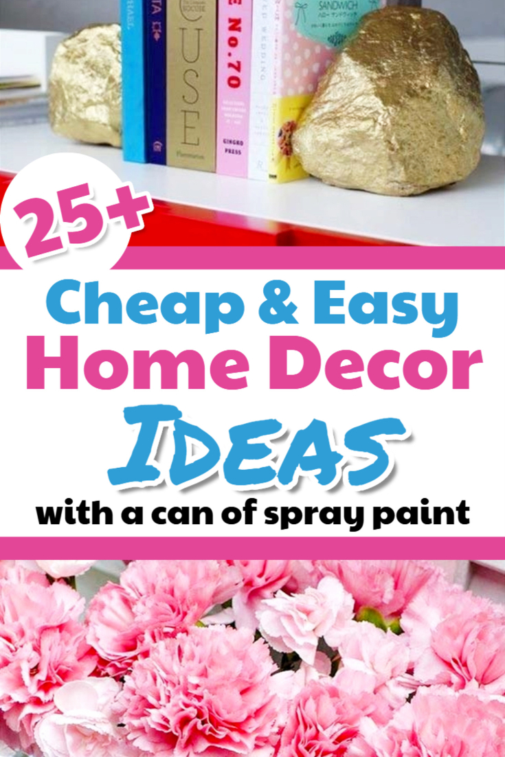 25+ Budget Decorating Ideas – Transform Your Decor with Spray Paint