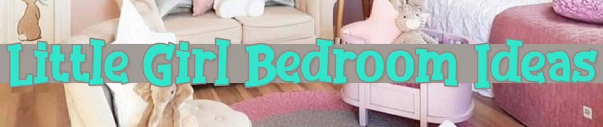 Little Girl's Bedroom Decorating Ideas and Adorable Girly Canopy Beds for Toddler Girls