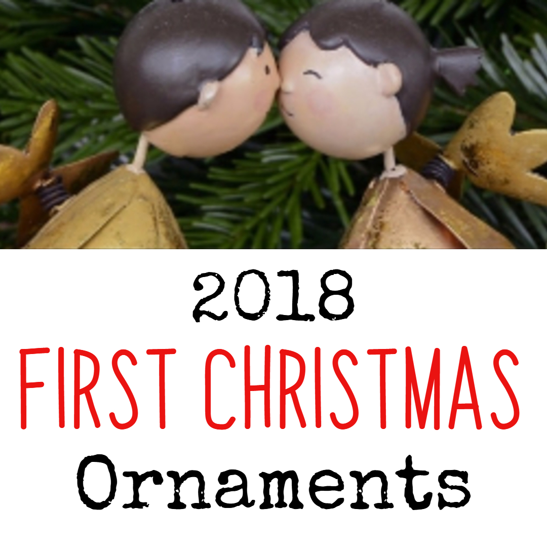 First Christmas Ornaments ULTIMATE Holiday Ornament Guide