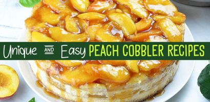6 Unique and Easy Peach Cobbler Recipes