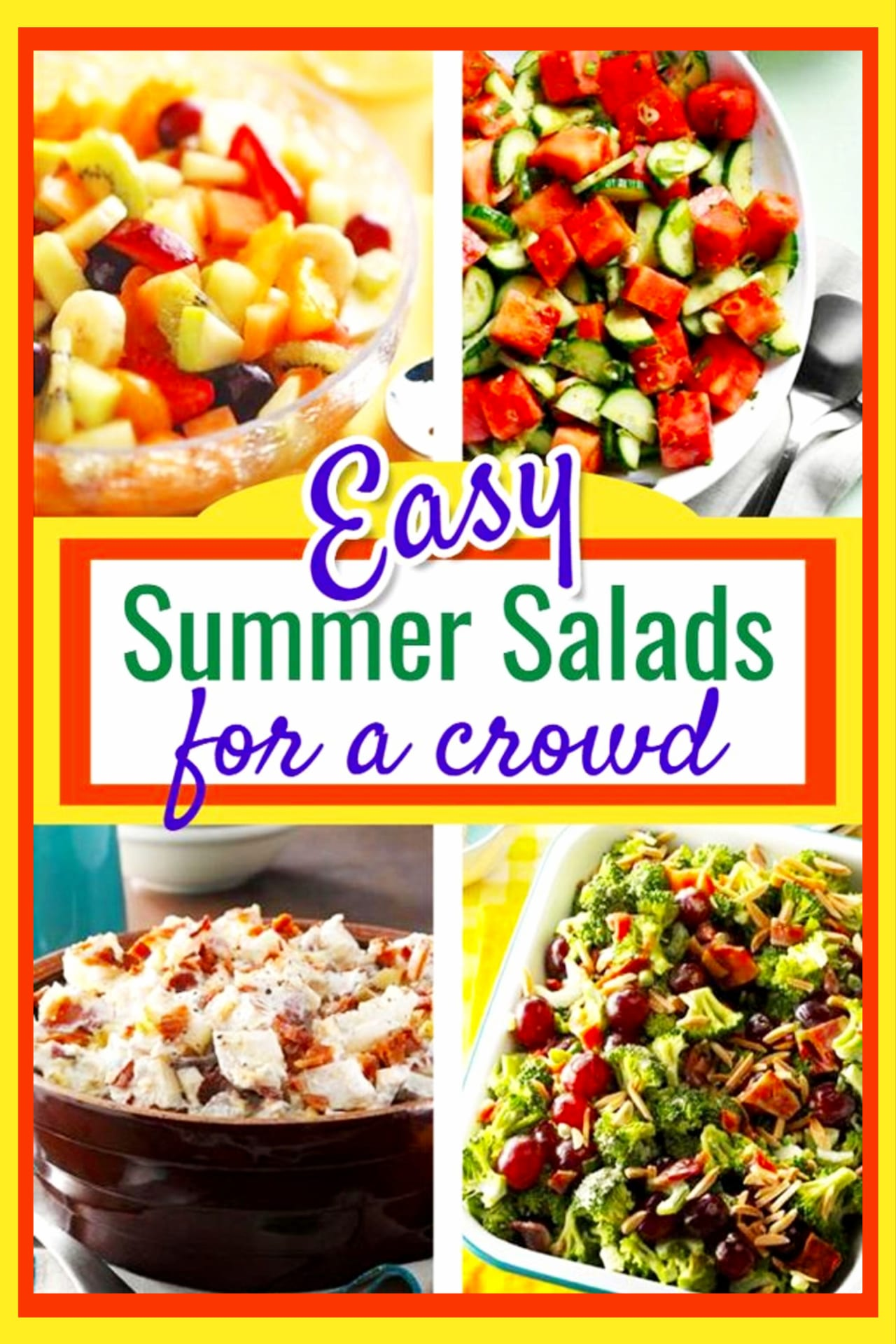 Summer salads for parties easy healthy summer salds for a crowd - easy BBQ cookout summer party food idea or for your block party, picnics, potlucks, easy summer dinners for all families or family reunion - fruit bowls summer salads , easy recipes including cold pasta summer salads - summer salads with chicken and more