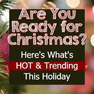 Christmas Trends this Holiday Season - Here's what's hot and trending this Christmas season.