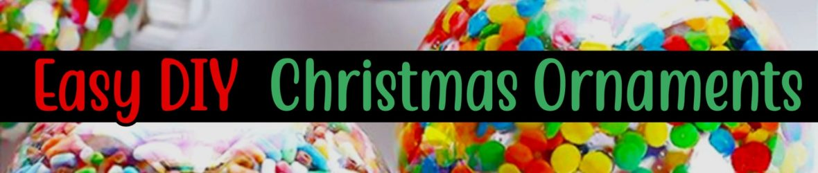 Easy Handmade Christmas Ornaments for Decorating or DIY Christmas Gifts for Friends, Family & Neighbors