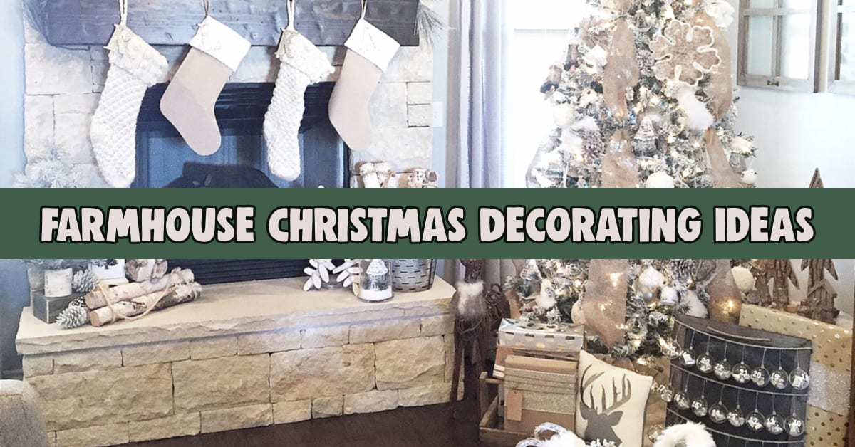DIY Farmhouse Christmas Decor and Country Style Christmas Decorations - Rustic Farmhouse Christmas Decor For a Cozy Country Christmas In Rustic Farm Style
