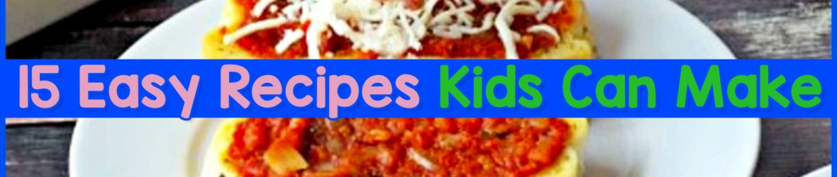 15 Fun & Easy Recipes for Kids To Make