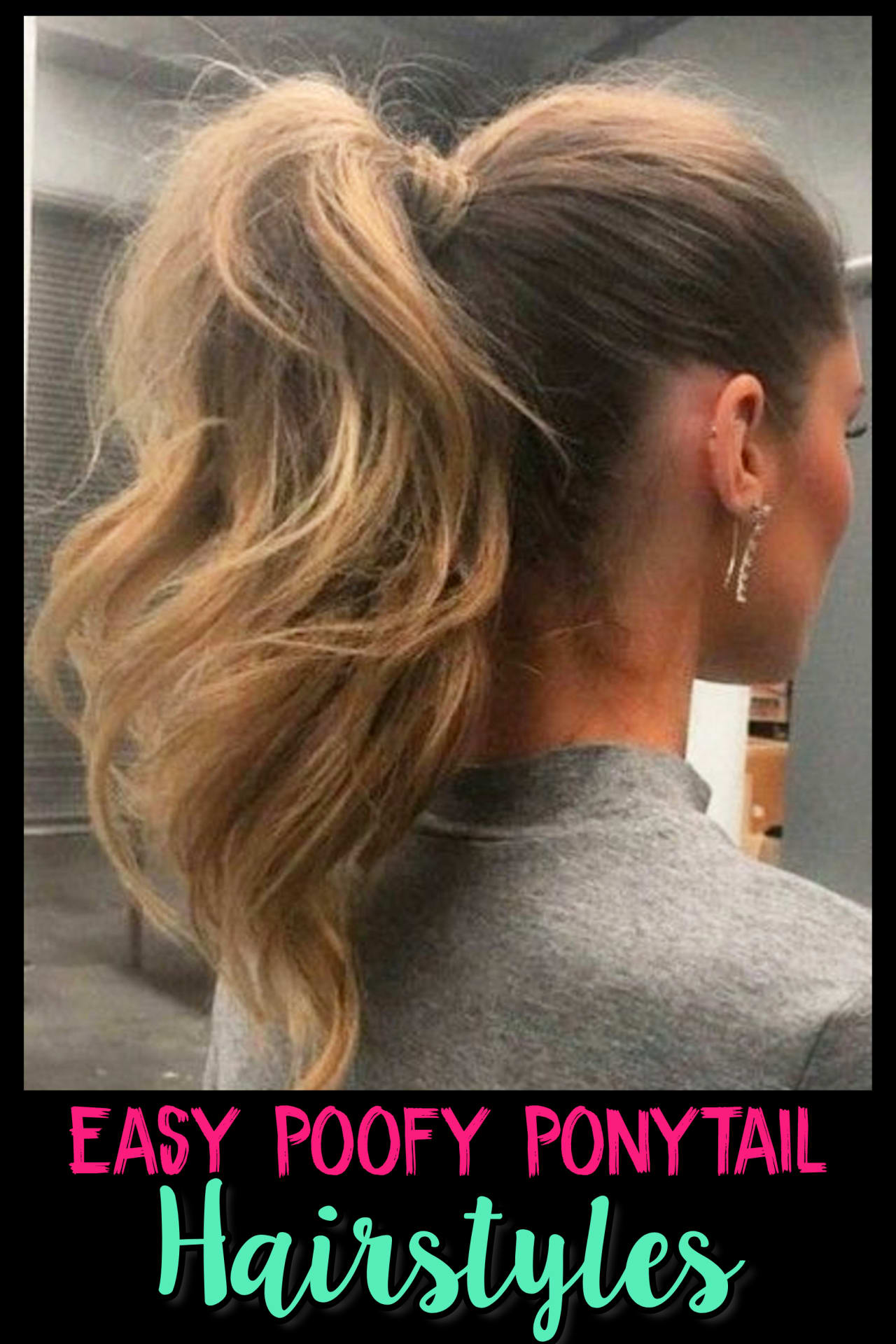Lazy Hairstyles!  Simple lazy ponytails hairstyles to get a high poofy ponytail the easy way
