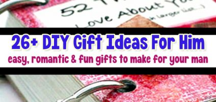 26+ Homemade Gift Ideas For Him – Romantic DIY Gifts He Will Love For Valentines, Anniversaries, Birthday or ANY Special Occasion