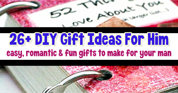 DIY Gifts For Him - post tagged: DIY Gifts for Boyfriend, romantic homemade gifts for husband, DIY presents for boyfriends, DIY Anniversary Gifts For Him, DIY Gifts For Men, Romantic Birthday Gifts For Him, Homemade Valentines Gifts For Him, DIY Bday Gifts For Boyfriend, Creative Gifts For Him