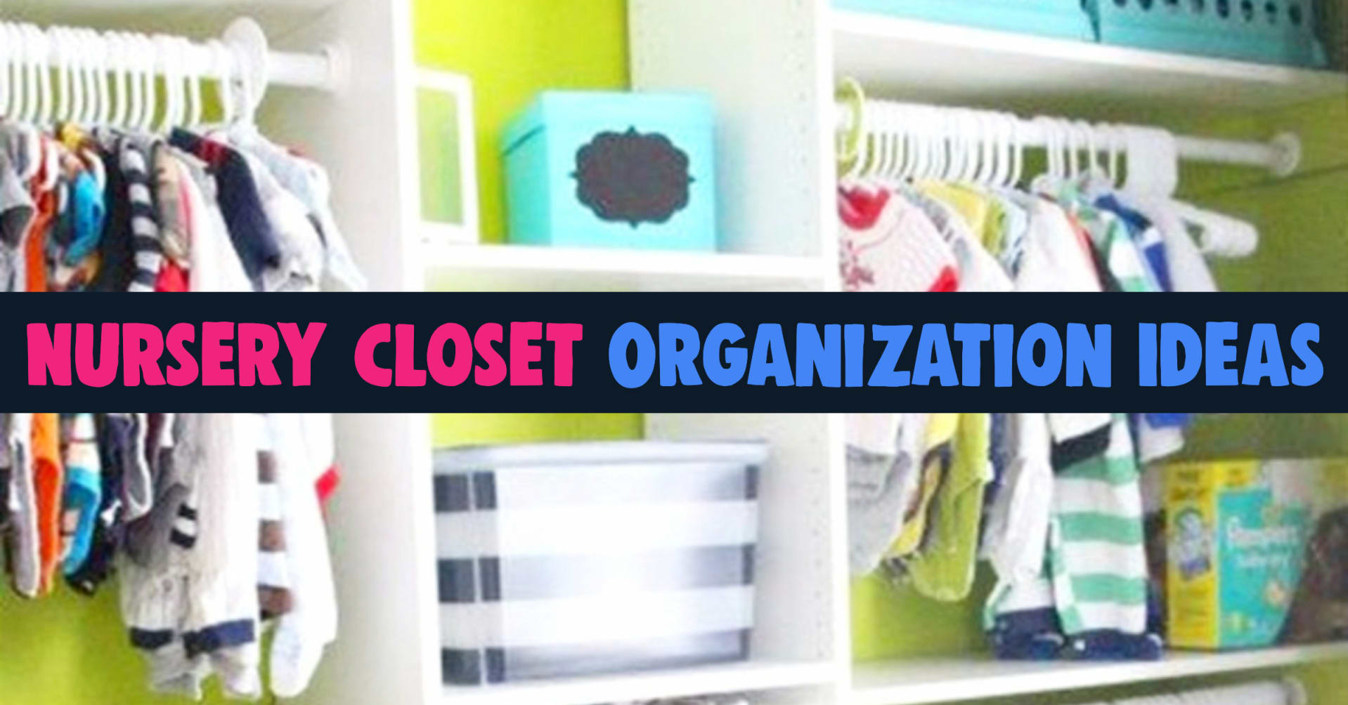 Nursery closet organization ideas - cleaver ways to organize the baby room closet with closet organizers and organization hacks for small closets