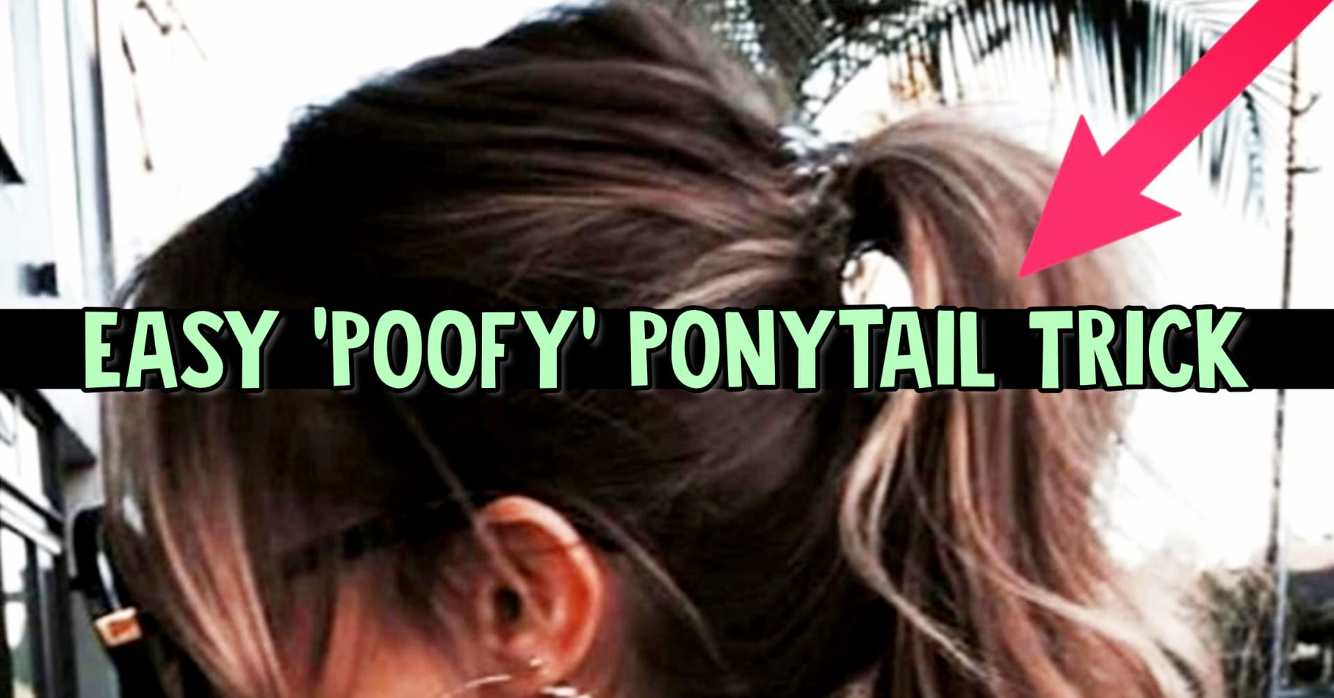 easy poofy ponytail trick