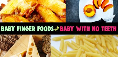 Finger Foods For Baby with NO Teeth? The Ultimate List of Finger Foods for Baby WITHOUT Teeth