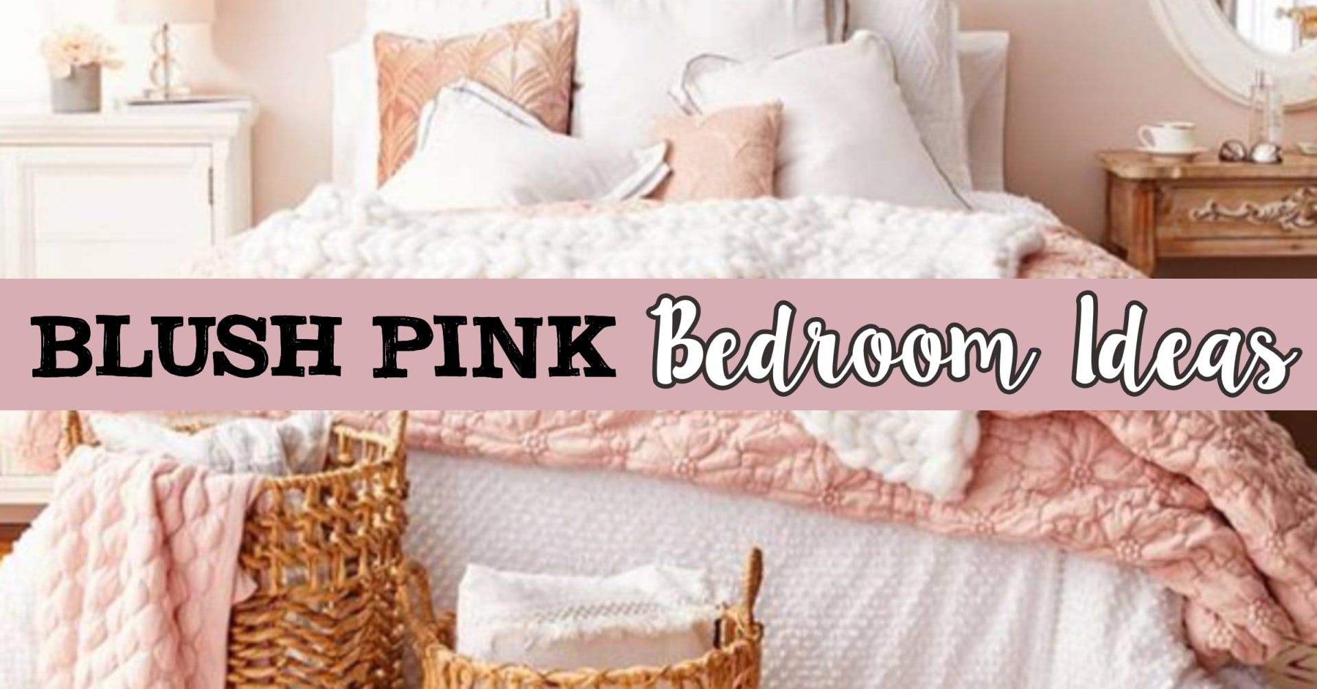 Bedroom Decorating Ideas - Blush Pink Bedrooms and Dusty Rose Bedroom Ideas