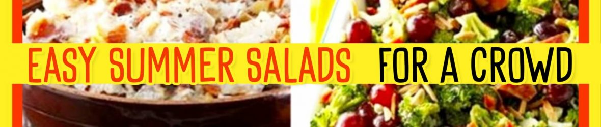5 Easy Summer Salads for a Crowd – Summer Salad Recipes We Love