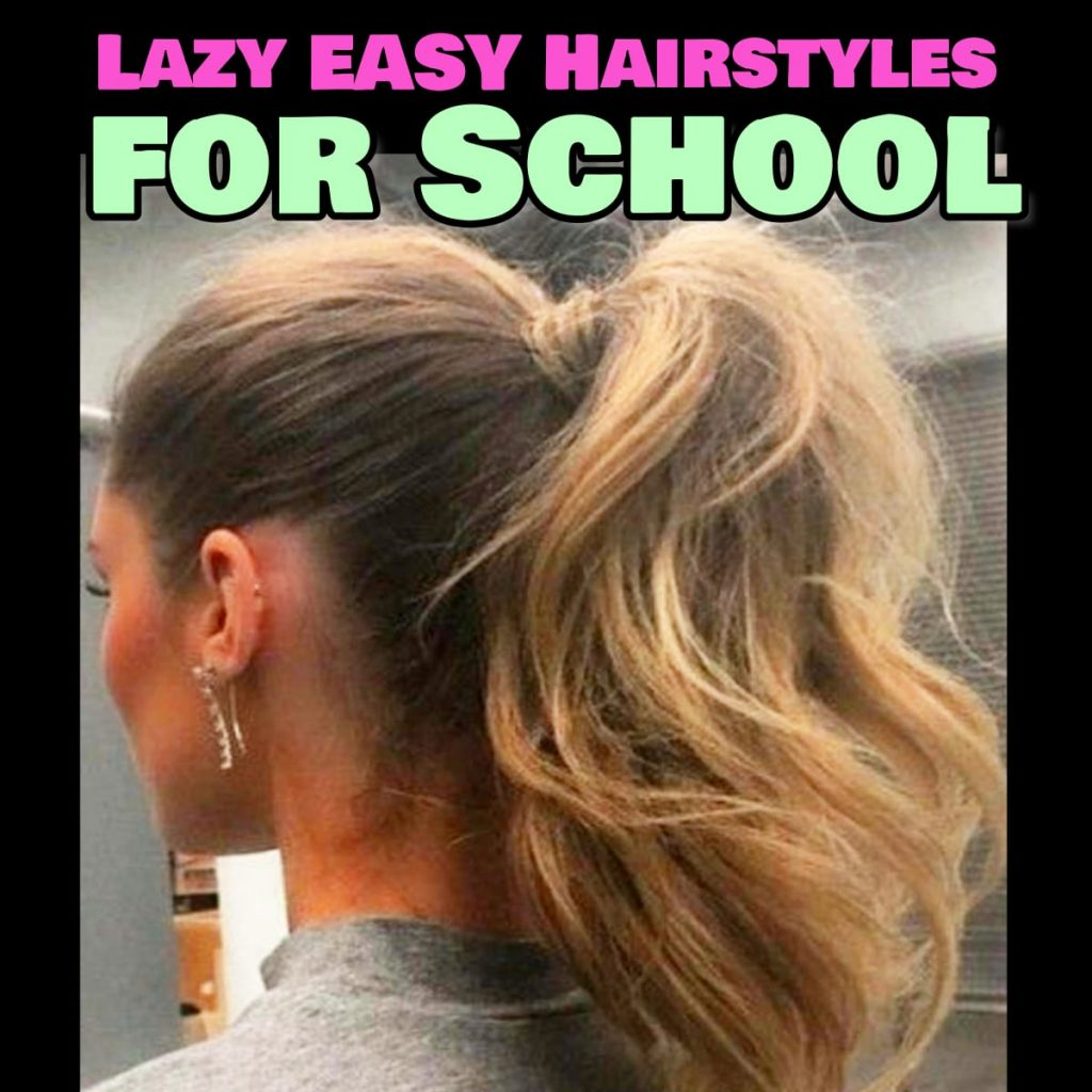 lazy easy hairstyles for school