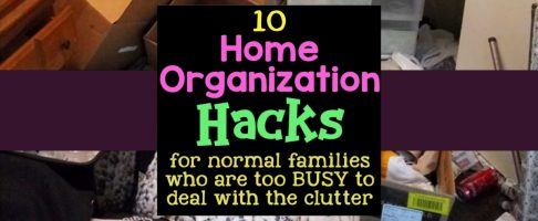 10 Home Organization Hacks For NORMAL Families with BUSY Lives
