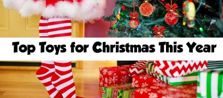 Top Toys This Christmas – Top Toys for this Holiday Season
