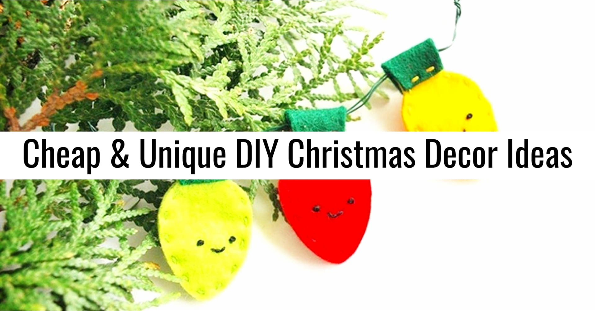 Christmas on a Budget - Cheap and Unique DIY Christmas Decor and Decorations to Make on a Tight Budget