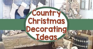 Country Christmas Decorations and Decorating Ideas for a Rustic Farmhouse Christmas on a Budget