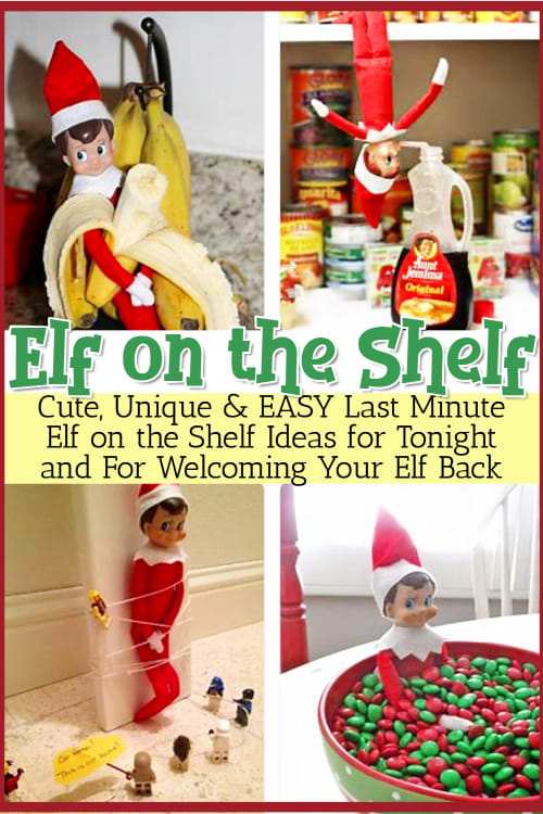 Elf on the Shelf Ideas - Easy & Last Minute Christmas Elf on the Shelf Ideas -  Unique kid friendly and messy DIY elf on shelf ideas - funny elf on a shelf ideas too.  Need elf ideas for tonight?  Get inspired and try these simple last minute elf ideas for your cute Christmas elf this Holiday or for welcoming elf on the shelf back for elf on the shelf return week 2019 and 2020. Elf on the shelf ideas for kids who love silly pranks and mishief - for naughty kids too!