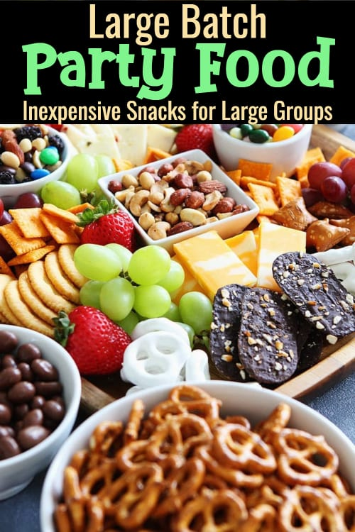 Inexpensive Snacks For Large Groups - Large Batch Party Food Ideas