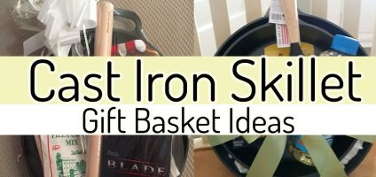 Cast Iron Skillet Gift Basket Ideas For Any Budget
