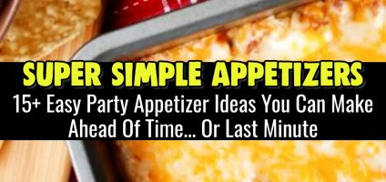 Large Party Appetizers -EASY- 15+ Insanely Good Crowd Pleasing Appetizers & Finger Food Ideas