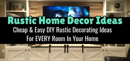 Budget Decorating Tips – DIY Rustic Decor Ideas For Every Room In Your Home