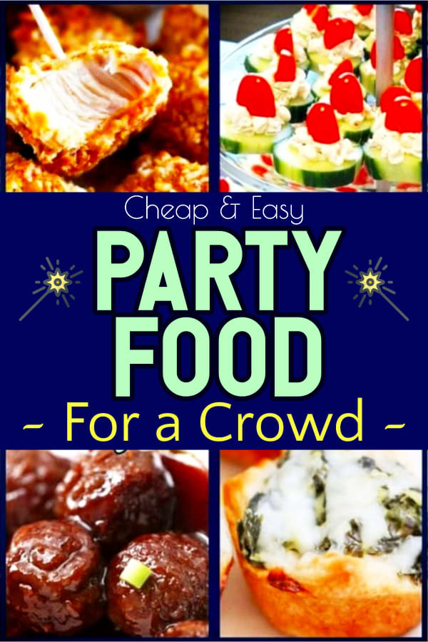 Easy Party Foods for a Crowd - Party Appetizers and Finger Food Ideas for a crowd on a budget