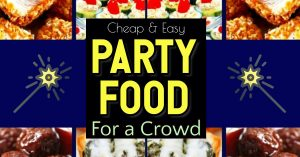 Party Foods - cheap and easy party food for a crowd